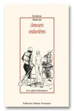 Amours ordurières - Les endroits les plus lubriques ne sont pas toujours ceux qu'on imagine!