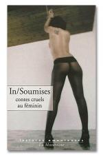 In / Soumises - Contes cruels au f�minin - A la recherche de sensations hors du commun!